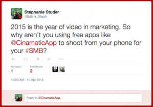 Tweet image: 2015 is the year of video in marketing. So why aren't you using free apps like CinamaticApp to shoot from your phone for your SMB?